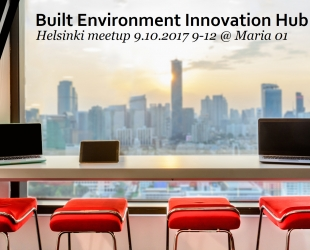 Built Environment Innovation Hub Helsinki Meetup