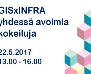 GISxINFRA: yhdessä avoimia kokeiluja